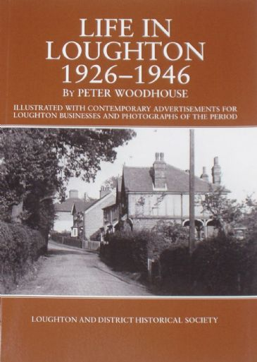 Life in Loughton 1926-1946, by Peter Woodhouse